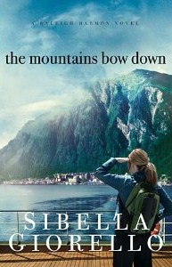 The Mountains Bow Down by Sibella Giorello